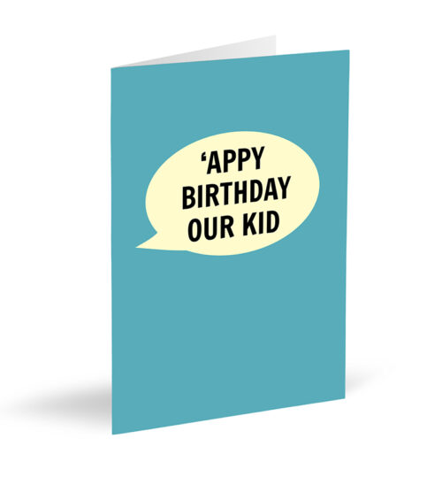 'Appy Birthday Our Kid Card