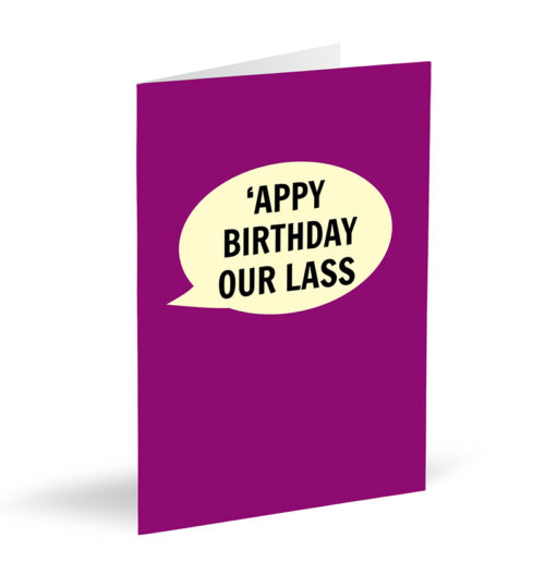 'Appy Birthday Our Lass Card