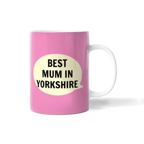 Best Mum In Yorkshire Mug