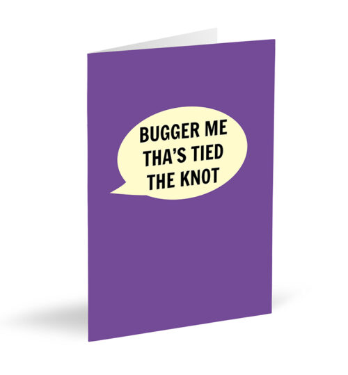 Bugger Me Tha's Tied The Knot Card