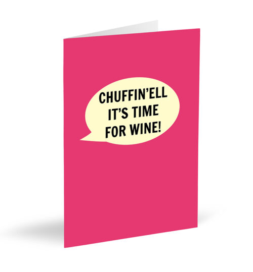 Chuffin'ell It's Time For Wine Card