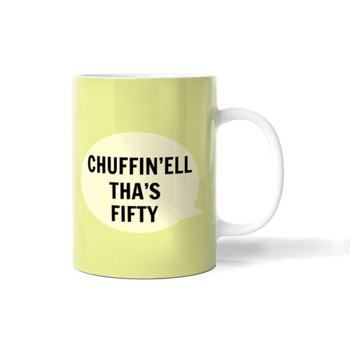 Chuffin'Ell Tha's Fifty Mug