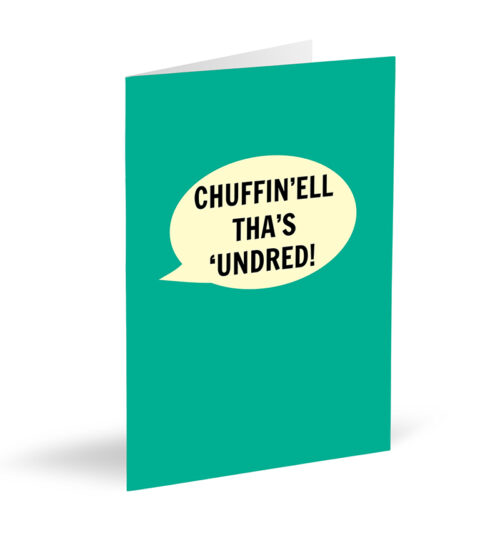 Chuffin'ell Tha's 'Undred Card