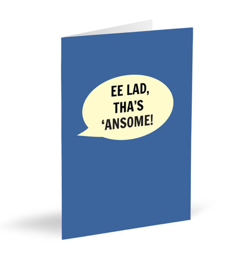 Ee Lad, Tha's 'Ansome! Card