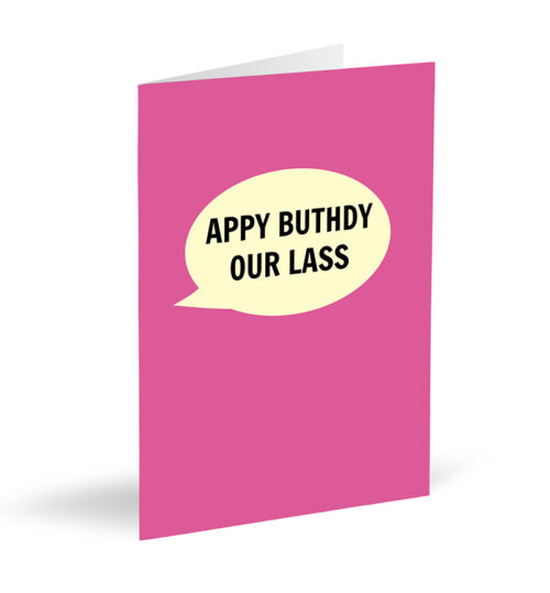 Appy Buthdy Our Lass Card