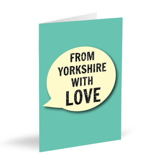 From Yorkshire With Love Card
