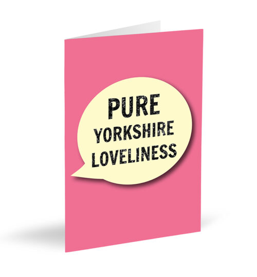 Pure Yorkshire Loveliness Card