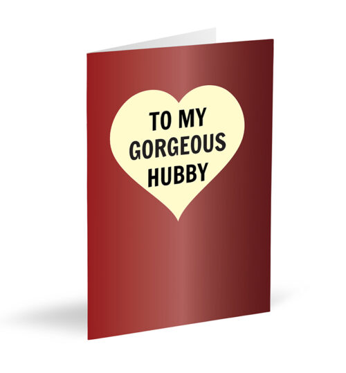 To My Gorgeous Hubby Card