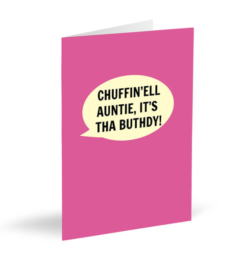 Chuffin'ell Auntie, It's Tha Buthdy Card