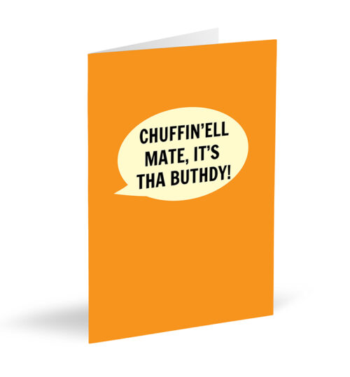 Chuffin'ell Mate, It's Tha Buthdy Card