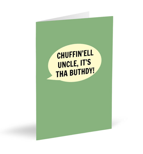 Chuffin'ell Uncle, It's Tha Buthdy Card