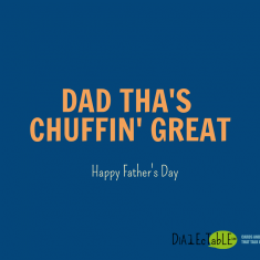 Dad Tha's Chuffin' Great! (Video)