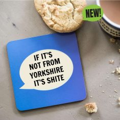 If It's Not From Yorkshire It's Shite!
